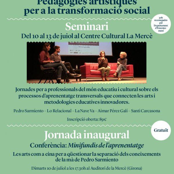SeminariPedagogies Artístiques per a la transformació social a Girona del 10 al 13 de juliol