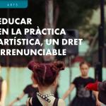 """Educació 360 ha publicat el document """"Educar en la pràctica artística, un dret Irrenunciable"""""""